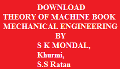 THEORY OF MACHINE BOOK FOR MECHANICAL ENGINEERING By S K MONDAL, Khurmi, S.S Ratan